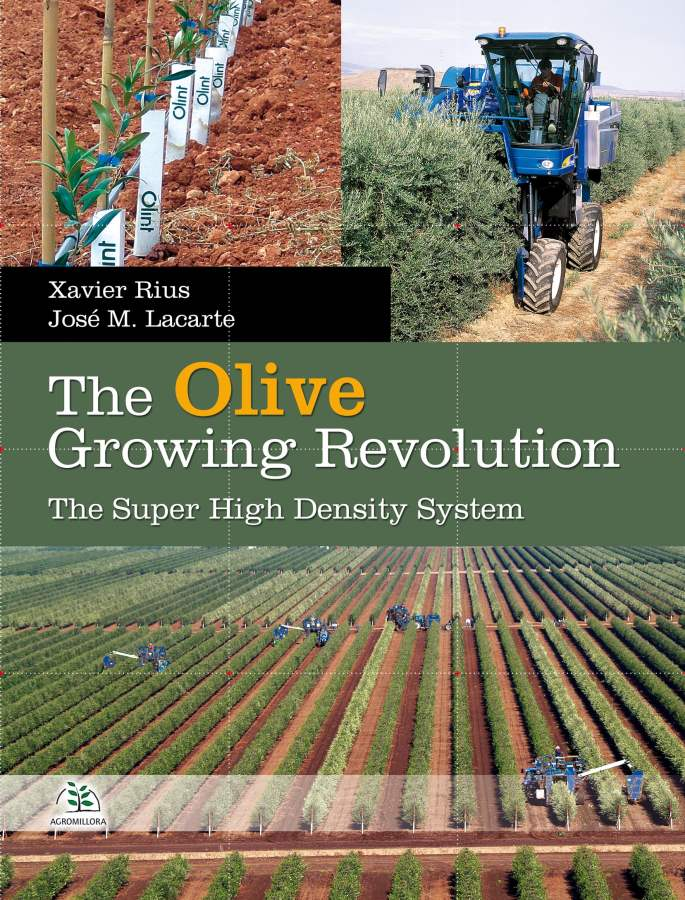 The Olive Growing Revolution by Xavier Rius & Jose M Lacarte